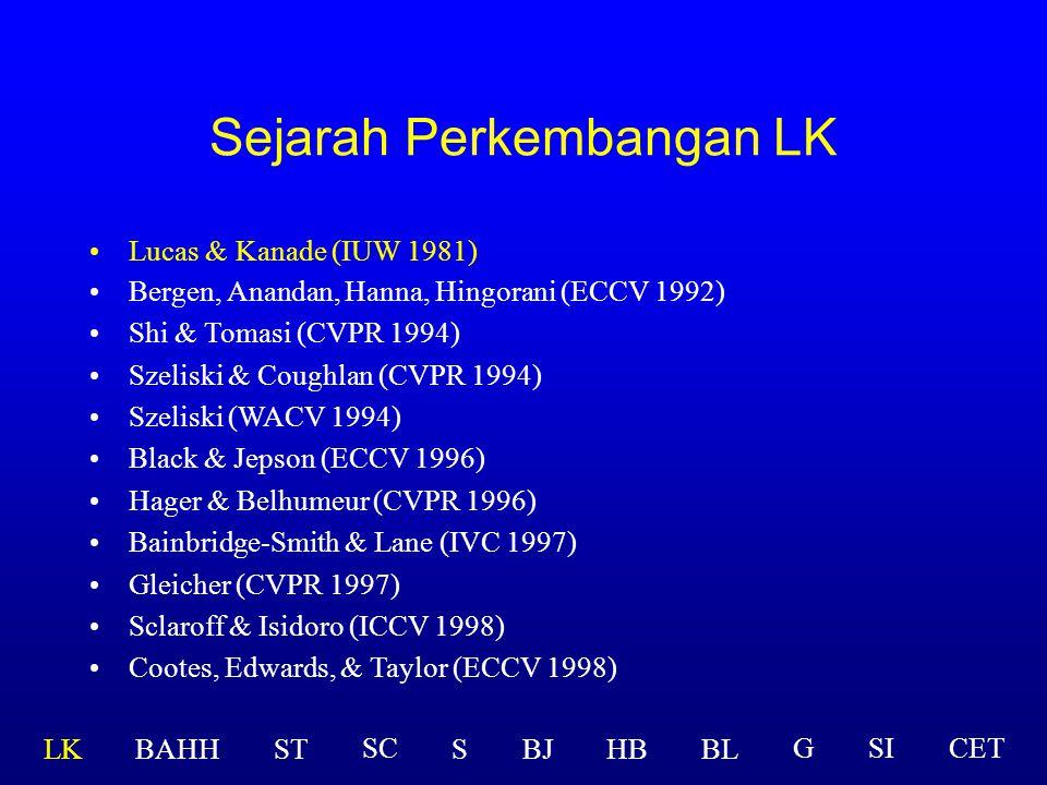 Feature Lucas-Kanade(LK) Extraksi feature dengan metode LK ini adalah sangat populer dalam aplikasi computer vision. Feature diekstraksi dengan mengam