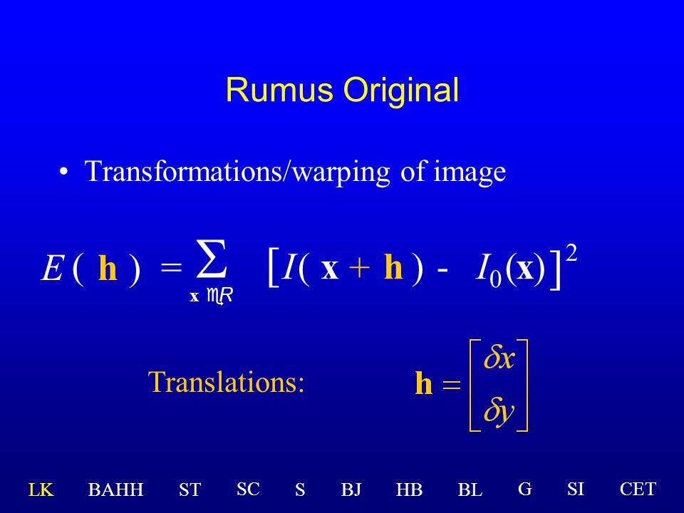 Kembali lagi: Rumus Original h)=  x eR ( E [ I(x )-(x ] 2 ) + h  I 