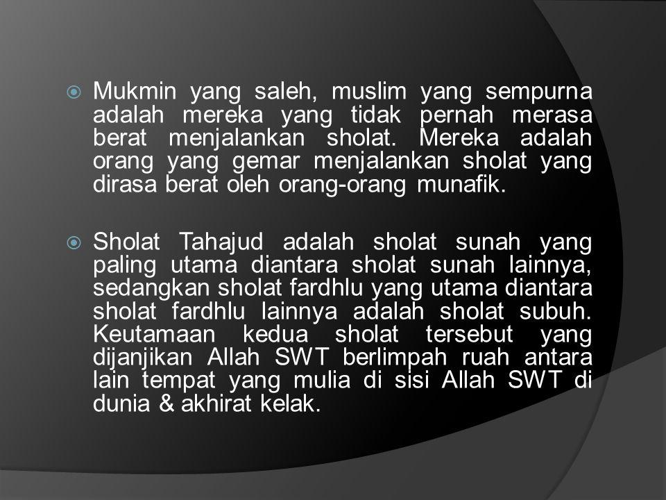  Tahajud berasal dari kata al-hujud: bangun dari tidur.
