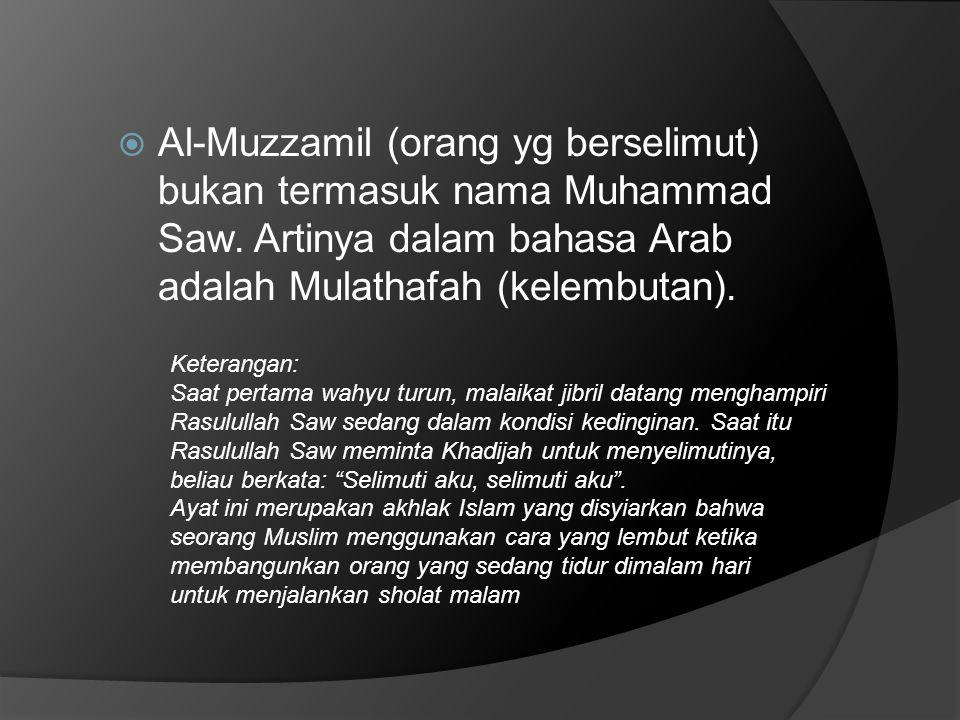  Muatan Ibadah yang terkandung dalam Surah Al-Muzammil: 1.