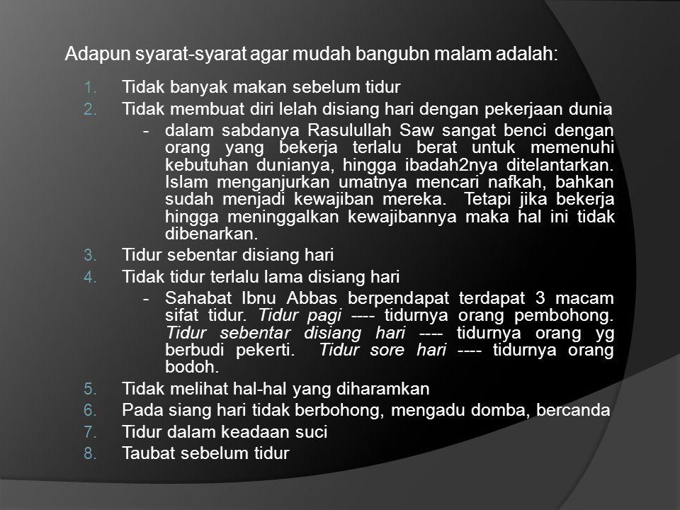 - Ada 3 golongan manusia yg dicintai Allah Swt, mereka orang yg bangun malam dan baca Al-Quran, bersedekah dgn tangan kanan tetapi tangan kiri tidak mengetahui, orang yg berjuang (jihad) sendiri menghadapi musuh ketika teman2 berlarian dari medan perang.