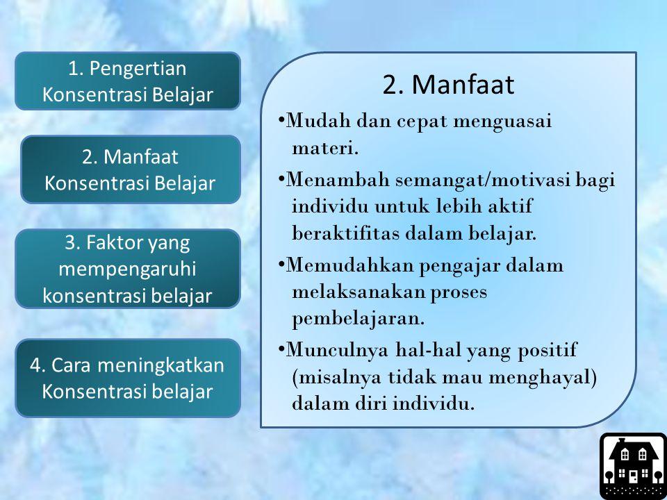1.Pengertian Konsentrasi Belajar 2. Manfaat Konsentrasi Belajar 3.