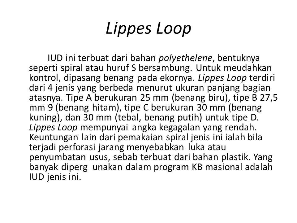 Lippes Loop IUD ini terbuat dari bahan polyethelene, bentuknya seperti spiral atau huruf S bersambung.