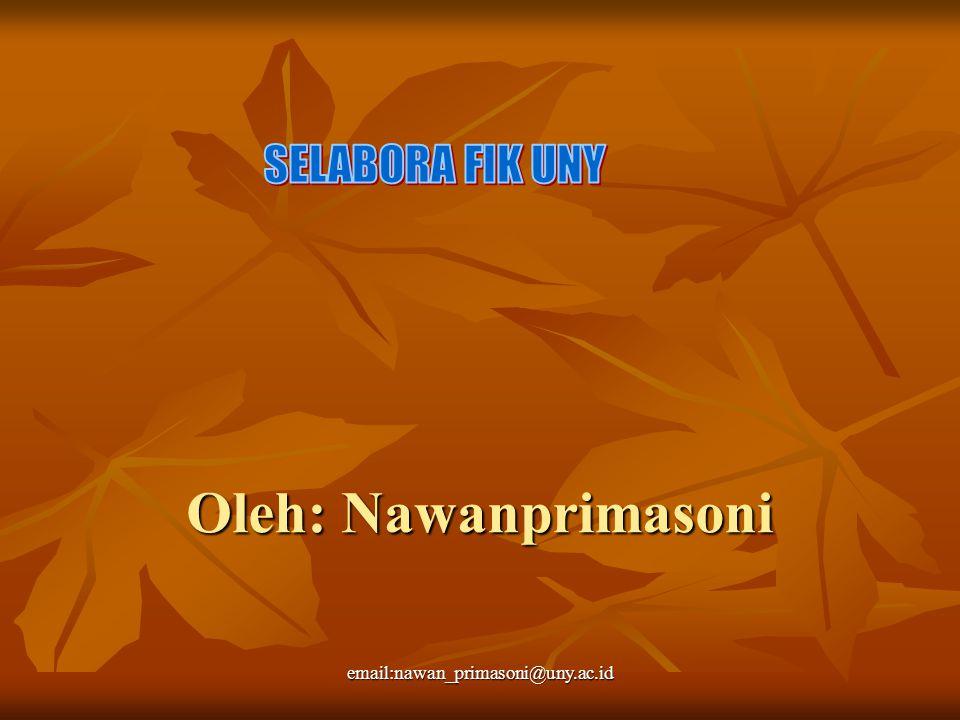 Oleh: Nawanprimasoni email:nawan_primasoni@uny.ac.id