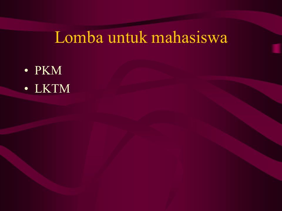 Lomba untuk mahasiswa PKM LKTM