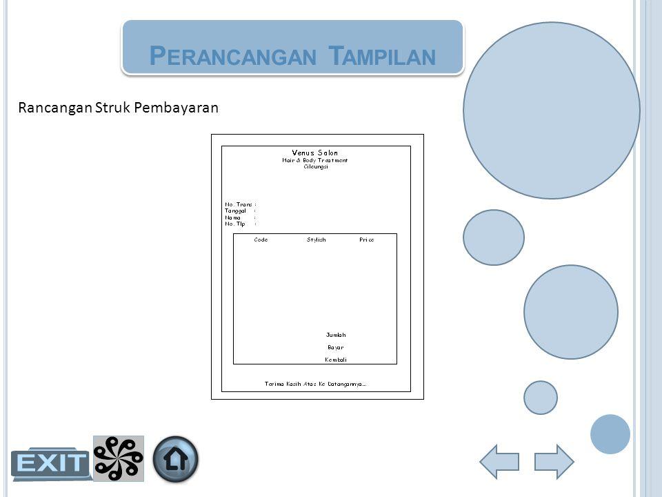 Rancangan Struk Pembayaran P ERANCANGAN T AMPILAN