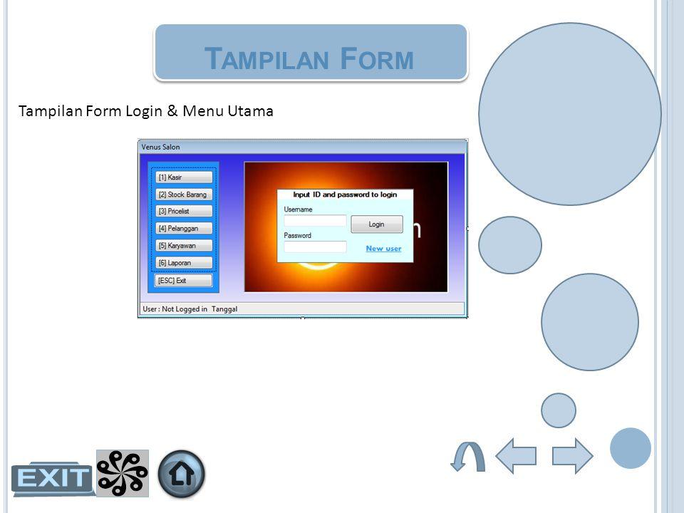 T AMPILAN F ORM Tampilan Form Login & Menu Utama