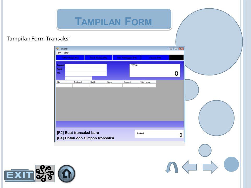 T AMPILAN F ORM Tampilan Form Transaksi