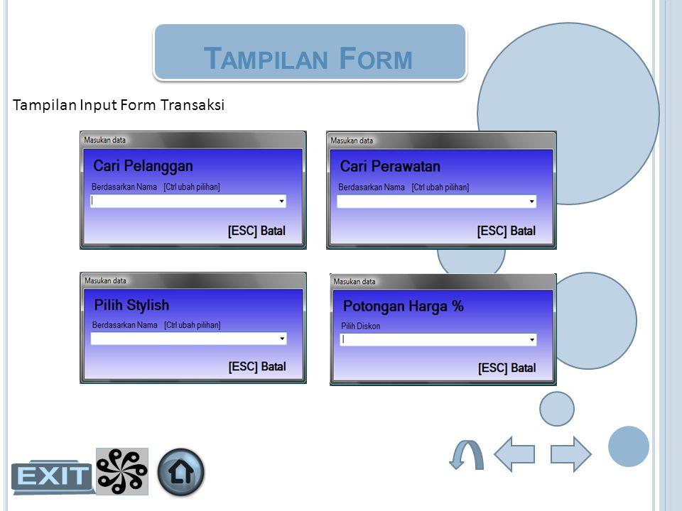 T AMPILAN F ORM Tampilan Input Form Transaksi