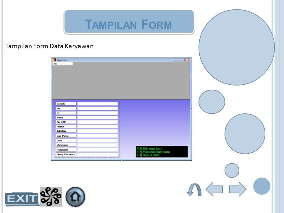 T AMPILAN F ORM Tampilan Form Data Karyawan