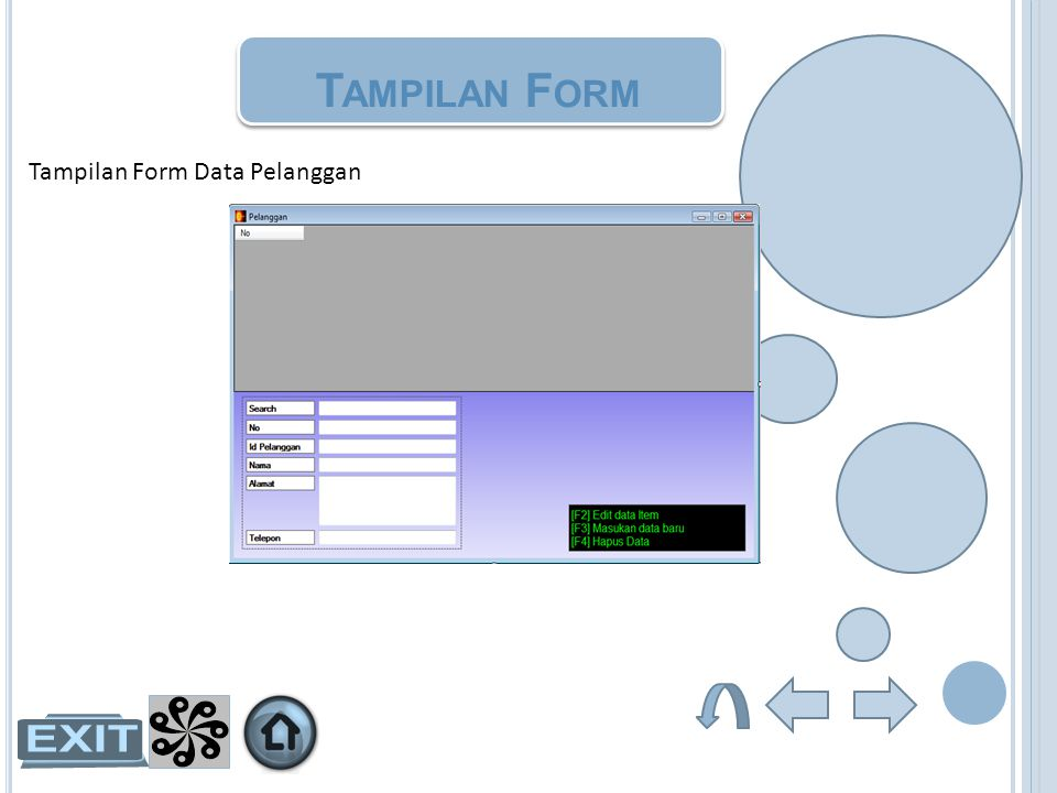 T AMPILAN F ORM Tampilan Form Data Pelanggan