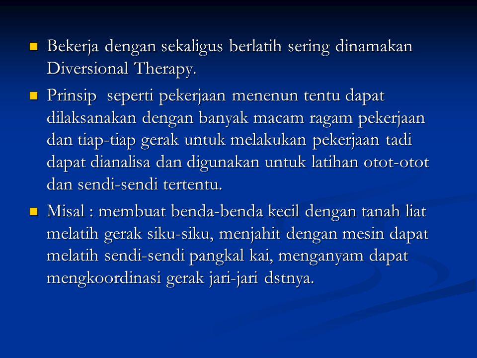 Bekerja dengan sekaligus berlatih sering dinamakan Diversional Therapy.