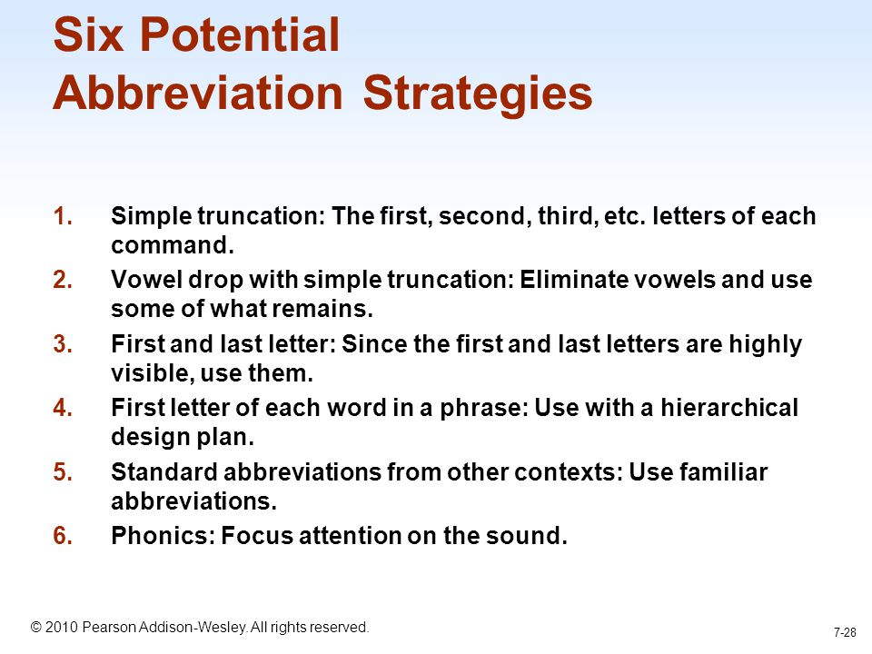 1-28 © 2010 Pearson Addison-Wesley. All rights reserved. Six Potential Abbreviation Strategies 1.Simple truncation: The first, second, third, etc. let