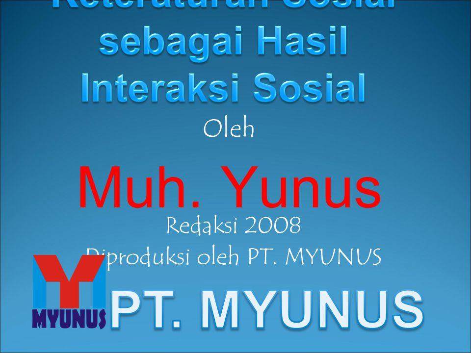 Oleh Muh. Yunus Redaksi 2008 Diproduksi oleh PT. MYUNUS