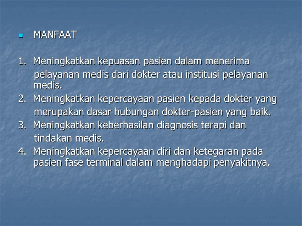 MANFAAT MANFAAT 1. Meningkatkan kepuasan pasien dalam menerima pelayanan medis dari dokter atau institusi pelayanan medis. pelayanan medis dari dokter