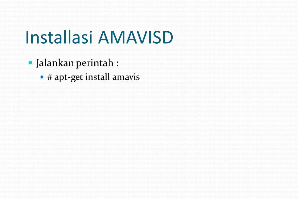 Installasi AMAVISD Jalankan perintah : # apt-get install amavis