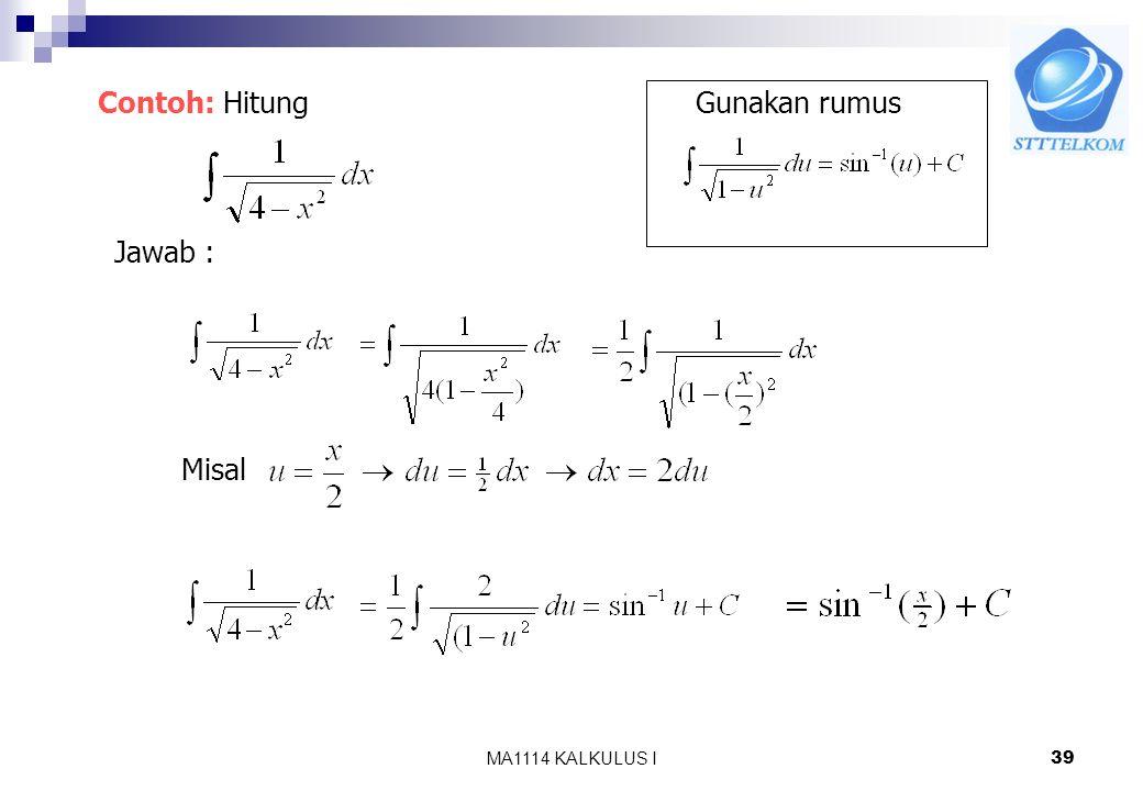 MA1114 KALKULUS I38 atau Jika u= u(x) Dari rumus turunan diatas diperoleh Contoh: