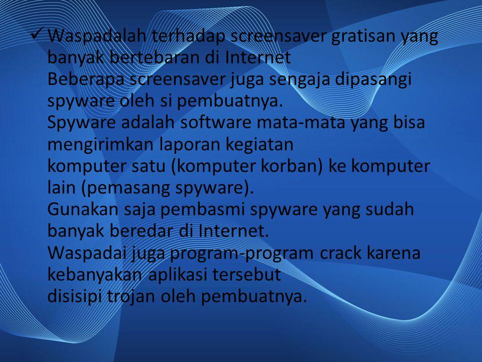 Cara mencegah : 1.Gunakan AV yg real time scanner.