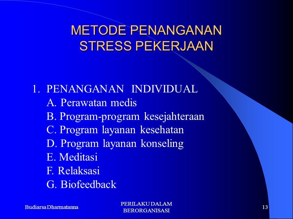 Budiarsa Dharmatanna PERILAKU DALAM BERORGANISASI 12 PENDEKATAN DALAM PENANGANAN STRESS PEKERJAAN  PENDEKATAN MEDIS DAN KLINIS/PSIKOLOGI KONSELING (F
