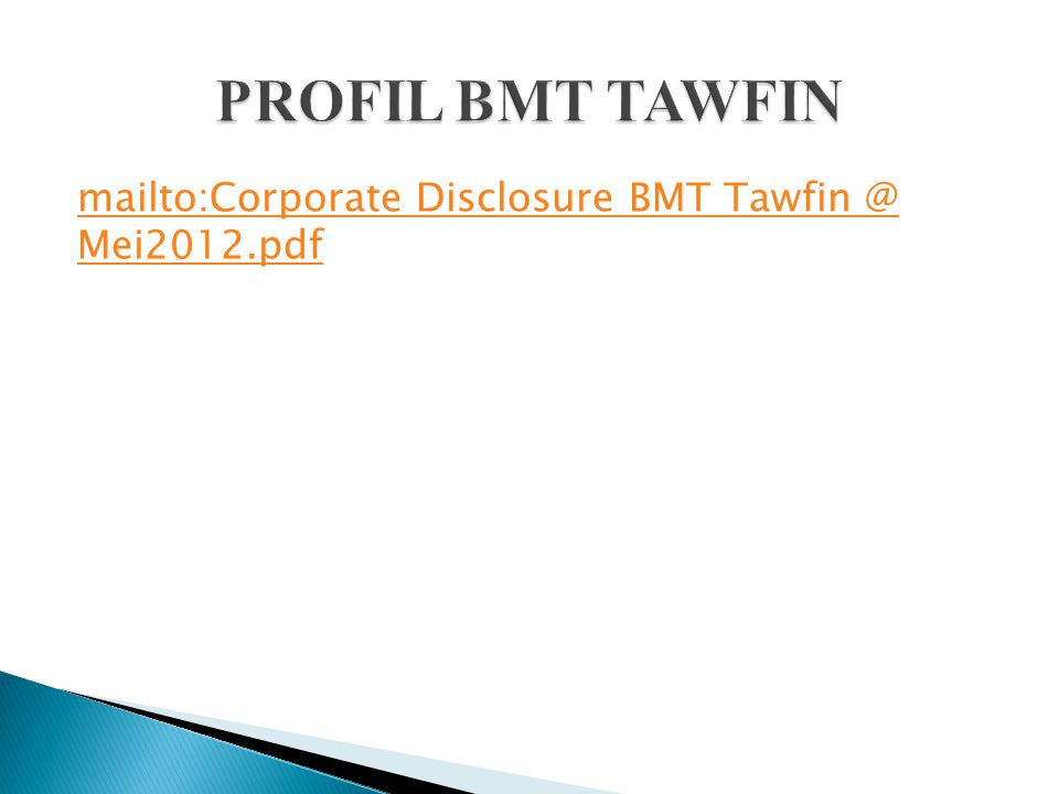 mailto:Corporate Disclosure BMT Tawfin @ Mei2012.pdf