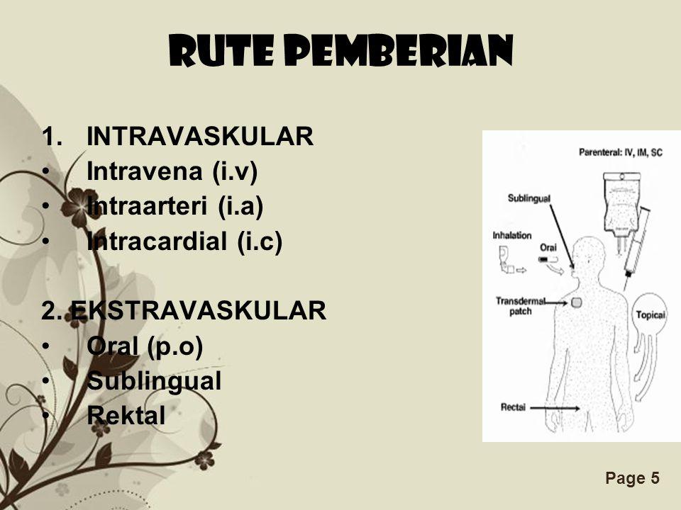 Free Powerpoint TemplatesPage 5 RUTE PEMBERIAN 1.INTRAVASKULAR Intravena (i.v) Intraarteri (i.a) Intracardial (i.c) 2.