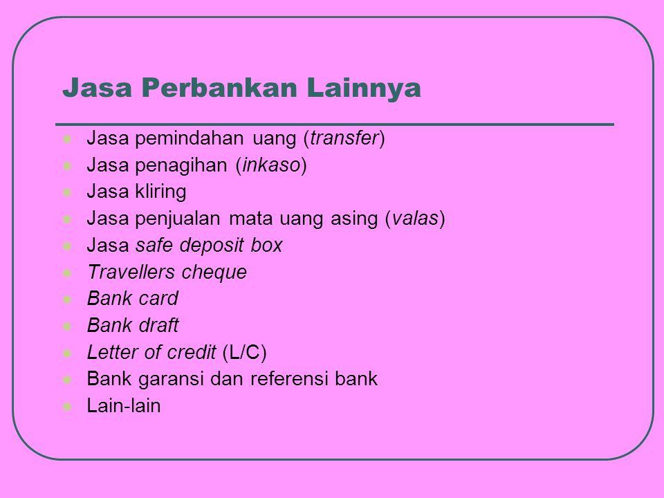 Jenis-jenis Bank 1) Dilihat dari segi fungsinya a.