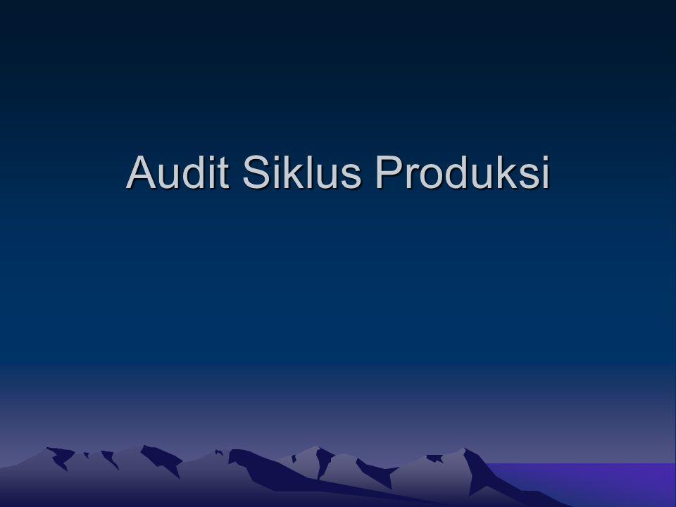 Materi Perkuliahan Perencanaan Audit Aktivitas Pengendalian-transaksi produksi Pengujian Substantif- Saldo Sediaan Jasa Nilai Tambah dalam Siklus Produksi