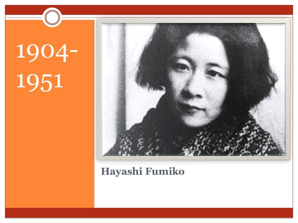 Hayashi Fumiko 1904- 1951
