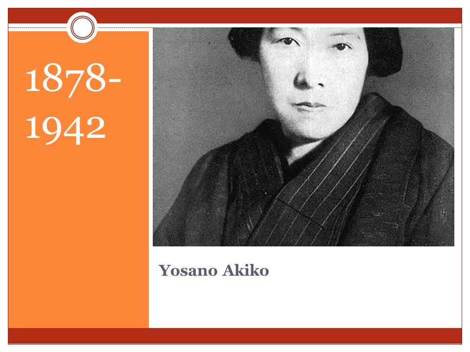 Yosano Akiko 1878- 1942