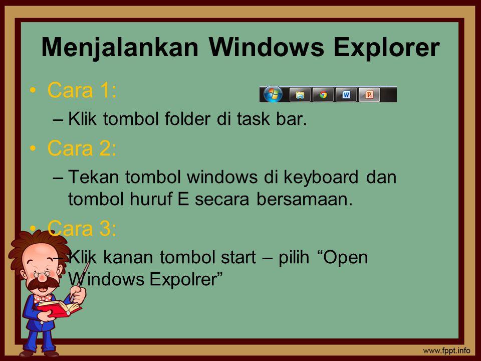 Cara 4: –Klik tombol Start, –Klik menu Run, –Ketikkan explorer –Lalu tekan tombol enter atau klik OK Cara 5: –Klik Start -> klik menu Computer atau Document
