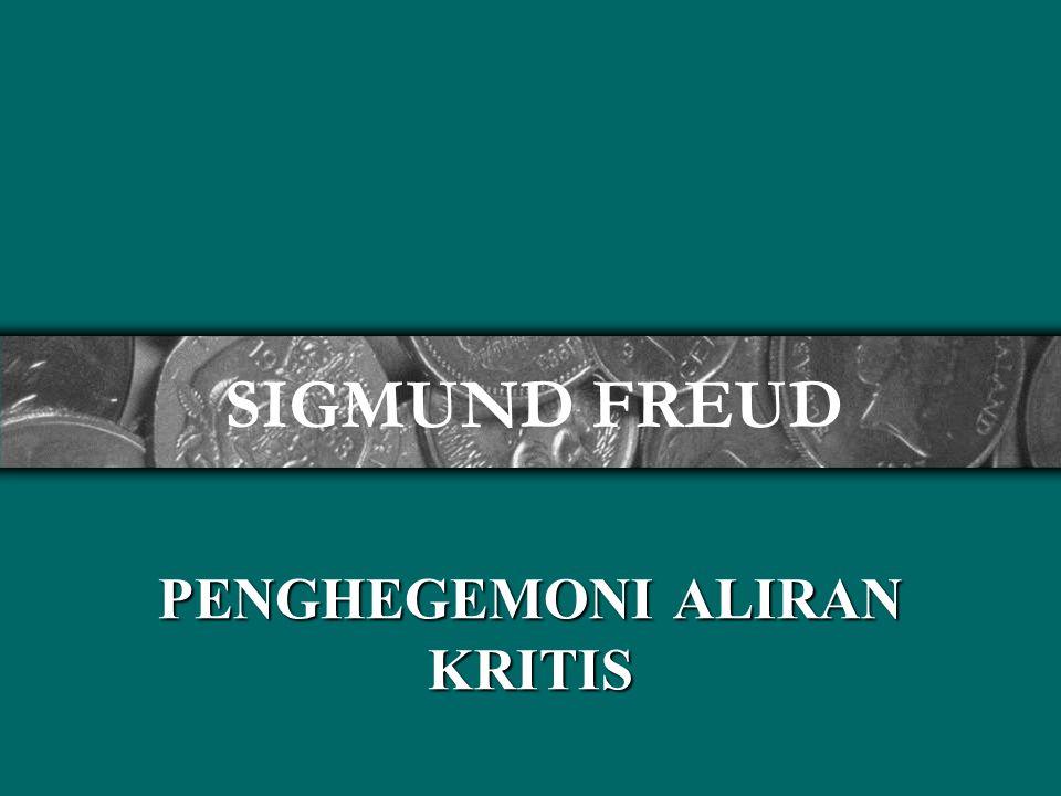 PENGHEGEMONI ALIRAN KRITIS SIGMUND FREUD