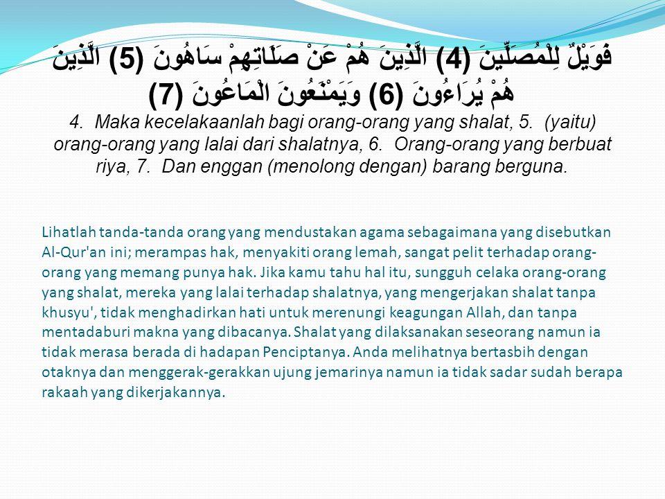 Lihatlah tanda-tanda orang yang mendustakan agama sebagaimana yang disebutkan Al-Qur'an ini; merampas hak, menyakiti orang lemah, sangat pelit terhada