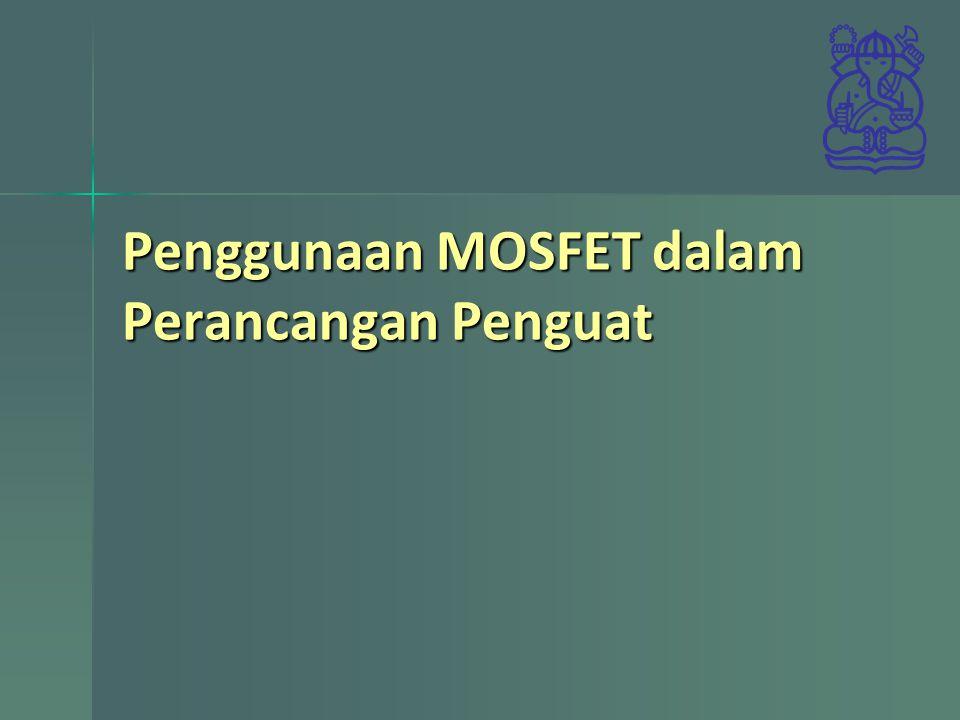 Penggunaan MOSFET dalam Perancangan Penguat