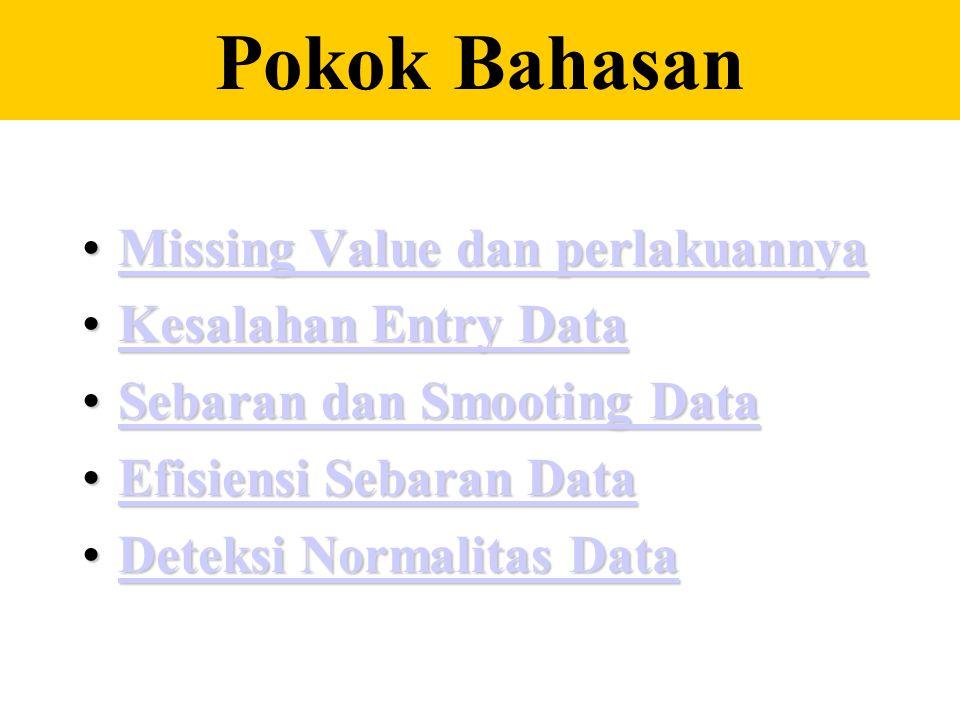 Langkah awal sebelum menganalisis data Oleh : Rahmad Wijaya