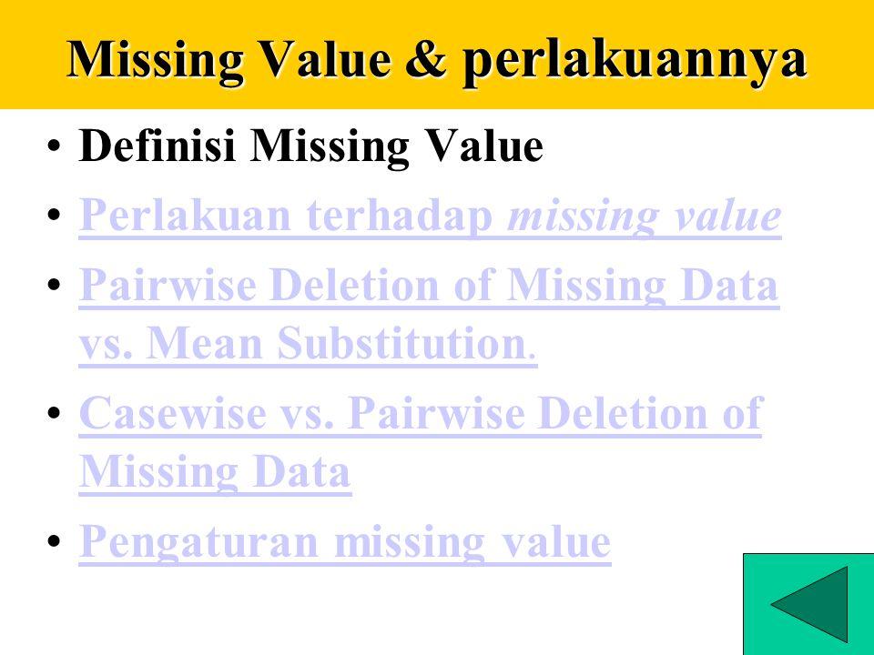 Pokok Bahasan Missing Value dan perlakuannyaMissing Value dan perlakuannyaMissing Value dan perlakuannyaMissing Value dan perlakuannya Kesalahan Entry