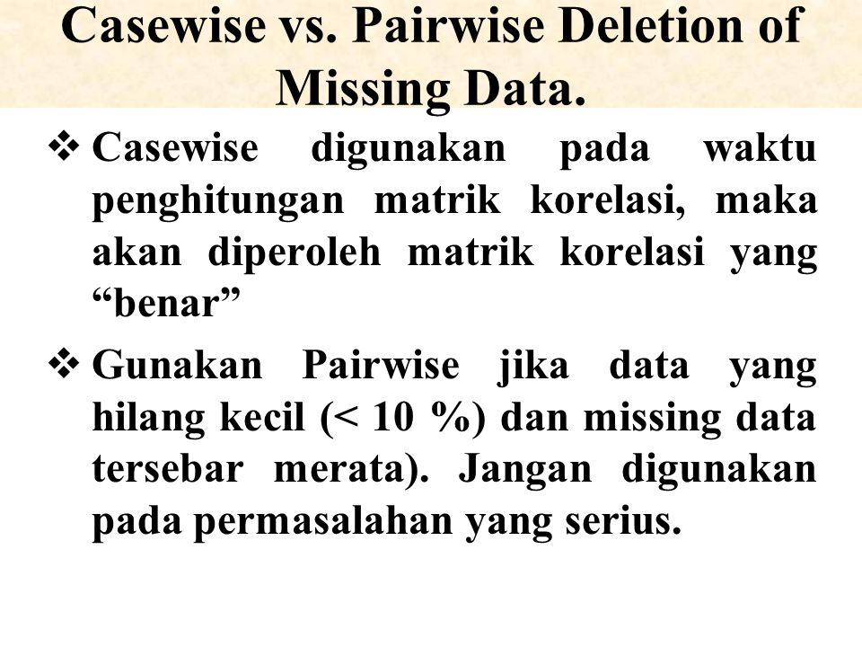Casewise vs.Pairwise Deletion of Missing Data.