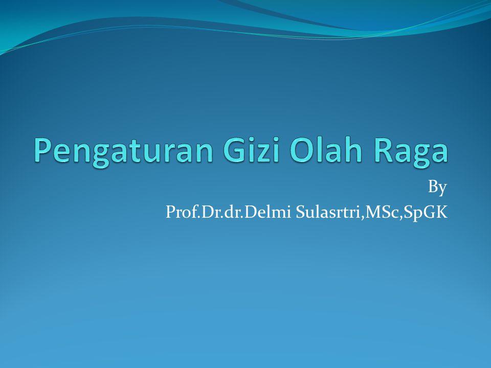 By Prof.Dr.dr.Delmi Sulasrtri,MSc,SpGK