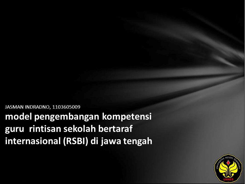 JASMAN INDRADNO, 1103605009 model pengembangan kompetensi guru rintisan sekolah bertaraf internasional (RSBI) di jawa tengah