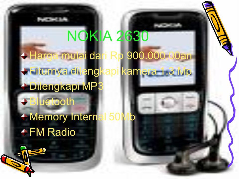 NOKIA 5320 EXPREST MUZIC Harga mulai dari Rp 2.150.000,00an Dilengkapi dengan kamera 3.0 Mp Suara jernih menggelegar Dilengkapi MP3 Memory Internal 75Mb (bonus memory external 256Mb) Bluetooth dan infrared