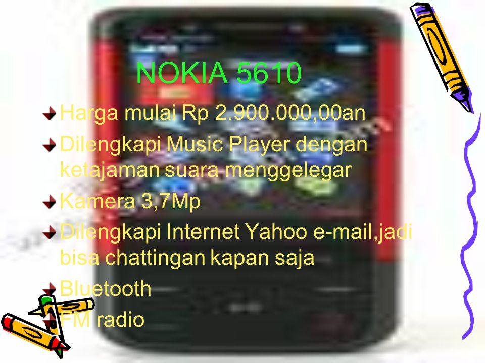 NOKIA series 95 Harga mulai dari Rp 5.000.000,00an Dilengkapi Music Player Kamera 7,3Mp Video Player yang sangat mempesona seperti lihat di Bioskop 3G,video call Bluetooth dan Infrared FM radio