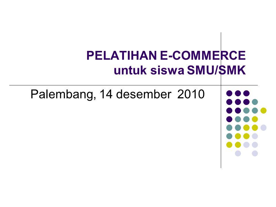 PELATIHAN E-COMMERCE untuk siswa SMU/SMK Palembang, 14 desember 2010