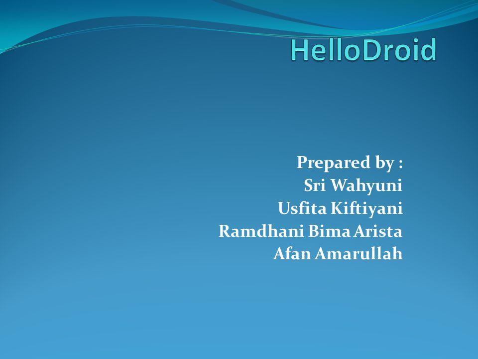Prepared by : Sri Wahyuni Usfita Kiftiyani Ramdhani Bima Arista Afan Amarullah