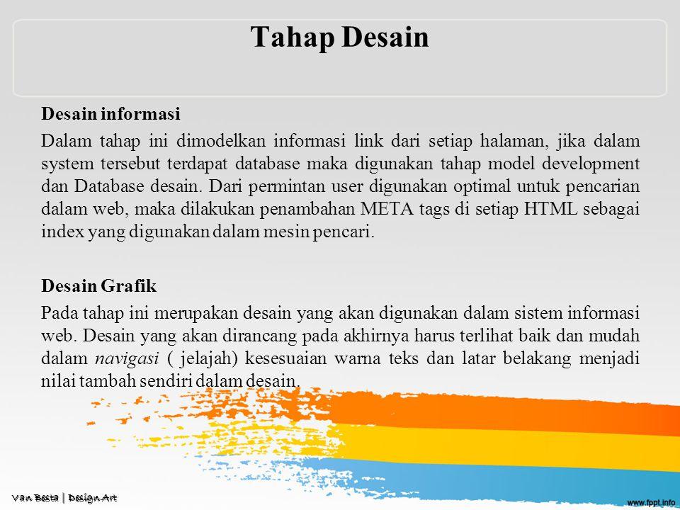 Tahap Desain Desain informasi Dalam tahap ini dimodelkan informasi link dari setiap halaman, jika dalam system tersebut terdapat database maka digunakan tahap model development dan Database desain.