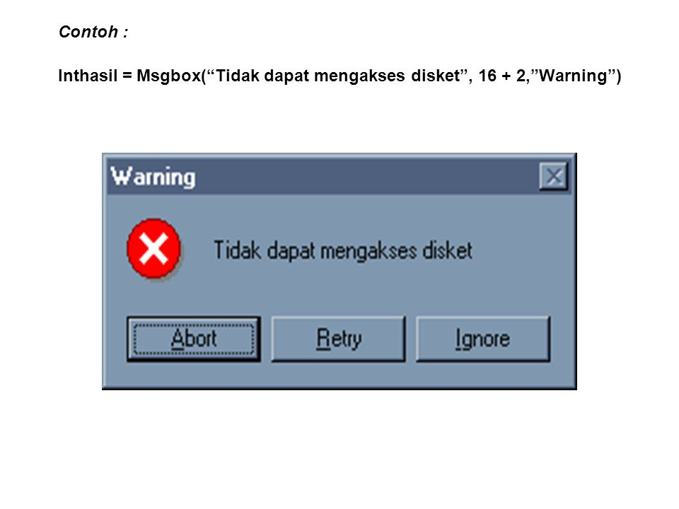B.KOTAK MASUKAN / INPUTBOX ( ) Adalah fungsi yang berguna untuk meminta masukan dari pemakai.