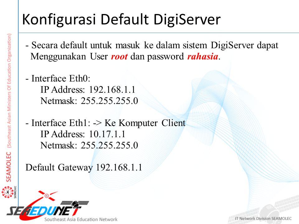 Web Administration (webmin) Untuk masuk ke dalam Web Base Administration Server Multicast (DigiServer) maka dapat menggunakan client yang sudah terhubung ke Server Multicast dengan membuka alamat pada browser, http://digiserver.seaedunet.local:10000http://digiserver.seaedunet.local:10000 Gunakan user dan password yang sama yaitu: Username: root Password: rahasia Untuk mengganti password dapat menggunakan root@digiserver ~# /usr/libexec/webmin/changepass.pl /etc/webmin/ root rahasia Setelah masuk ke dalam webmin, maka kita bisa mengubah konfigurasi server kita dengan kebutuhan masing-masing