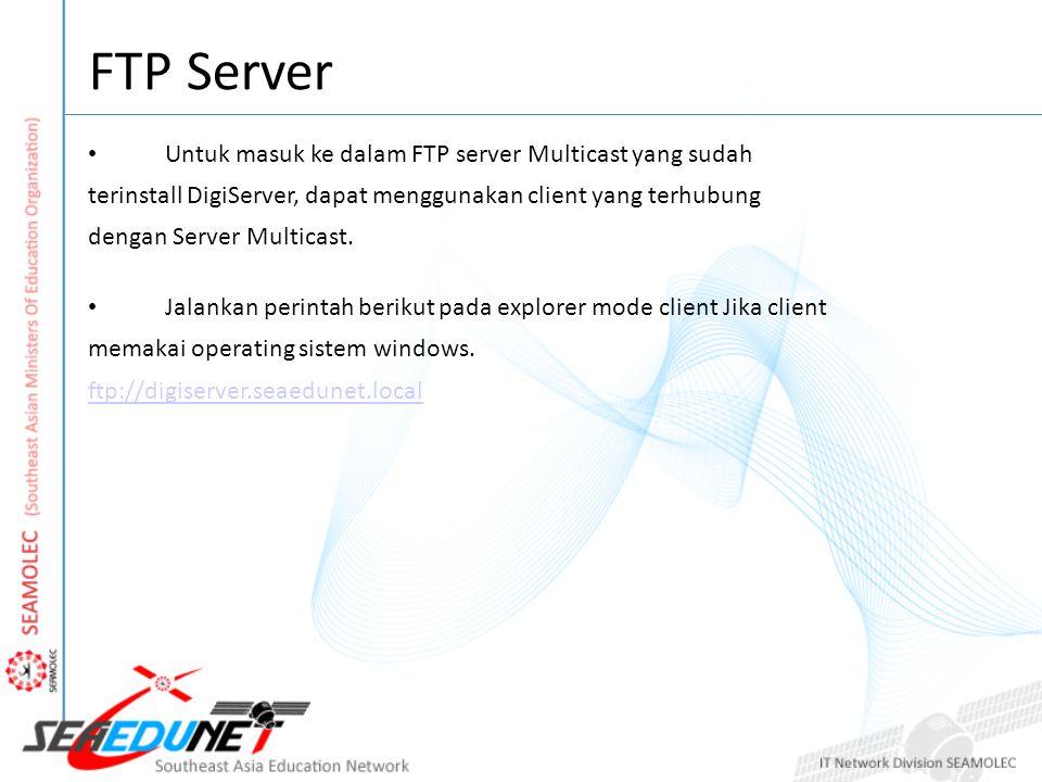 Untuk masuk ke dalam FTP server Multicast yang sudah terinstall DigiServer, dapat menggunakan client yang terhubung dengan Server Multicast.