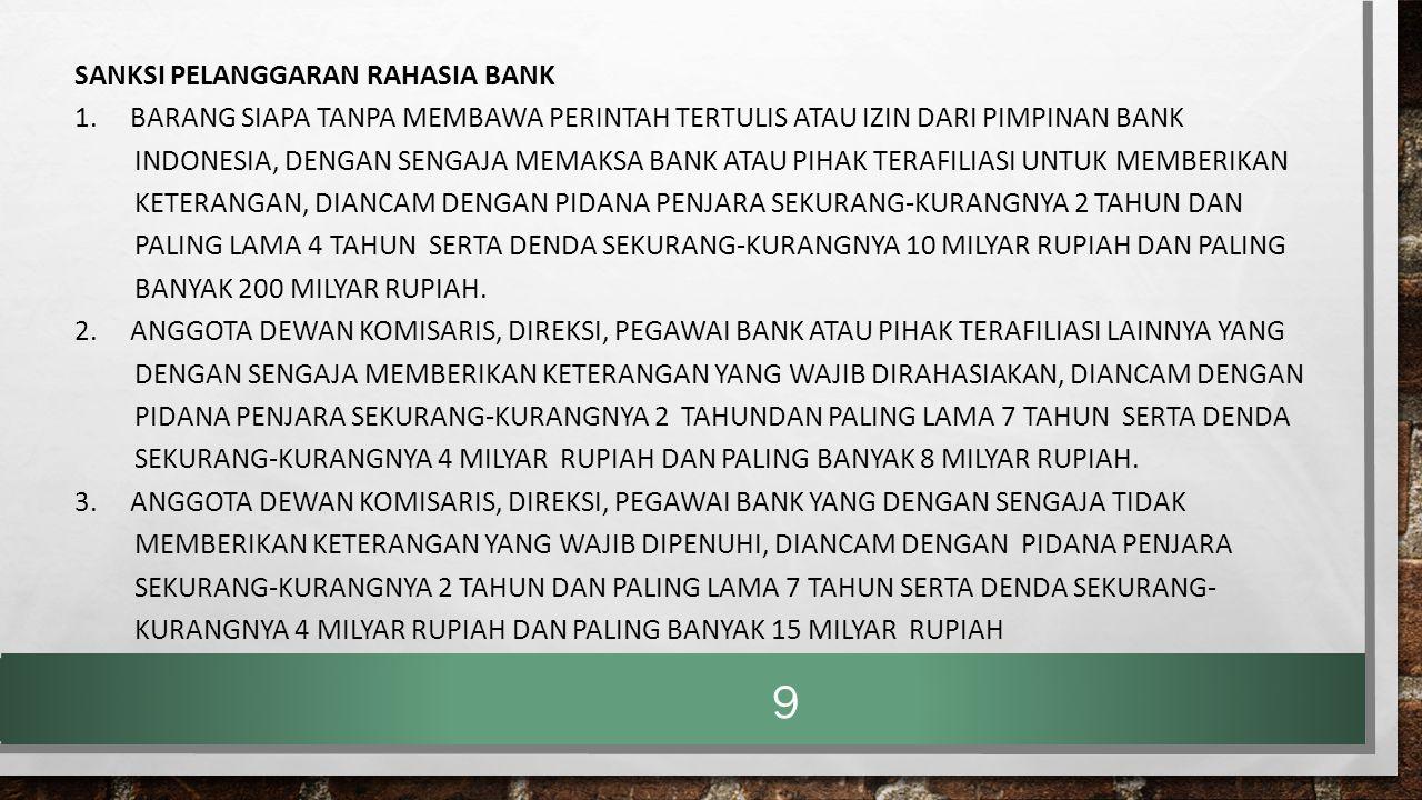 PENGECUALIAN RAHASIA BANK DALAM UU 10 TAHUN 1998 PASAL 41 A (1): UNTUK PENYELESAIAN PIUTANG BANK YANG TELAH DISERAHKAN KEPADA BADAN URUSAN PIUTANG DAN LELANG NEGARA/PANITIA URUSAN PIUTANG NEGARA, PIMPINAN BANK INDONESIA MEMBERIKAN IZIN KEPADA PEJABAT BADAN URUSAN PIUTANG DAN LELANG NEGARA/PANITIA URUSAN PIUTANG NEGARA UNTUK MEMPEROLEH KETERANGAN DARI BANK MENGENAI SIMPANAN NASABAH DEBITUR PASAL 43: DALAM PERKARA PERDATA ANTARA BANK DENGAN NASABAHNYA, DIREKSI BANK YANG BERSANGKUTAN DAPAT MENGINFORMASIKAN KEPADA PENGADILAN TENTANG KEADAAN KEUANGAN NASABAH YANG BERSANGKUTAN DAN MEMBERIKAN KETERANGAN LAIN YANG RELEVAN DENGAN PERKARA TERSEBUT 20