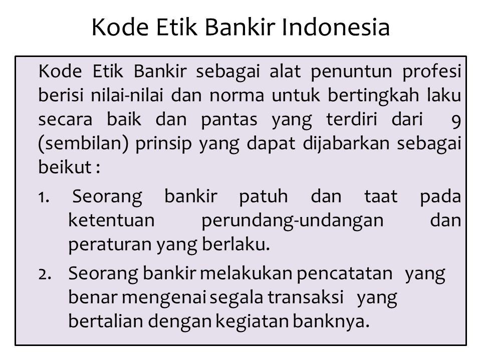 Kode Etik Bankir Indonesia 3.Seorang bankir mengindari diri dari persaingan yang tidak sehat.