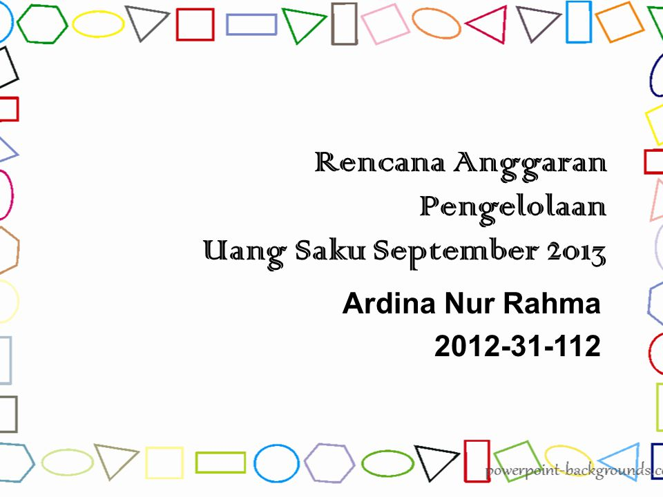 Rencana Anggaran Pengelolaan Uang Saku September 2013 Ardina Nur Rahma 2012-31-112