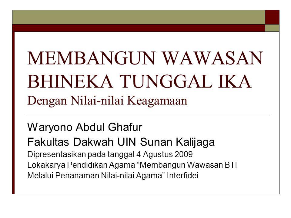 Realitas Empirik Indonesia Sejak awal didirikan/merdeka, Indonesia sudah terdiri dari multiras, etnik, suku, agama, dan kepercayaan yang penduduknya tersebar di kurang lebih pada 17.000 pulau.